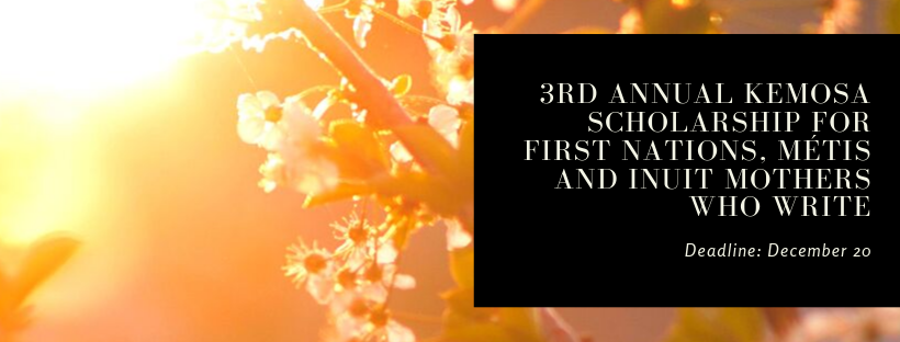 3rd Annual Kemosa Scholarship for First Nations, Métis and Inuit Mothers Who Write